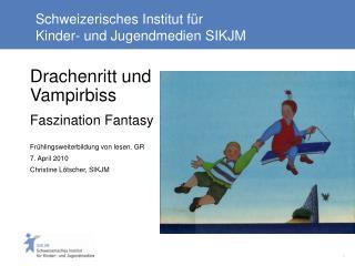 Schweizerisches Institut für  Kinder- und Jugendmedien SIKJM