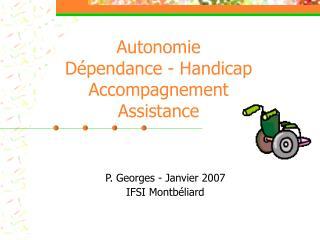 Autonomie Dépendance - Handicap Accompagnement Assistance
