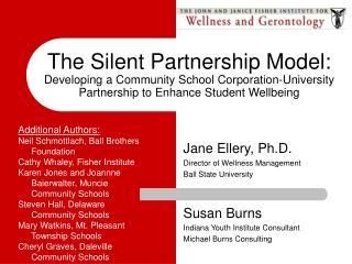 Jane Ellery, Ph.D. Director of Wellness Management Ball State University Susan Burns