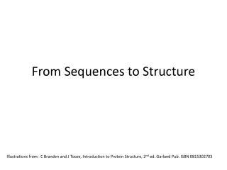 From Sequences to Structure