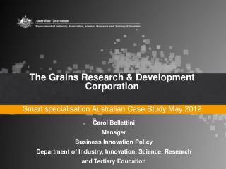 The Grains Research & Development Corporation  Smart specialisation Australian Case Study May 2012