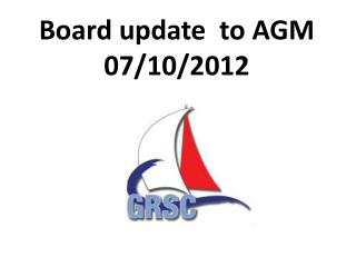Board update  to AGM 07/10/2012