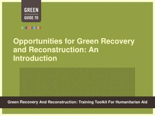 Opportunities for Green Recovery and Reconstruction: An Introduction