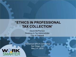 """ETHICS IN PROFESSIONAL TAX COLLECTION """