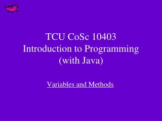 TCU CoSc 10403  Introduction to Programming (with Java)