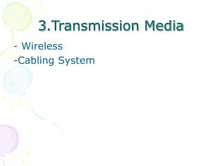 3.Transmission Media