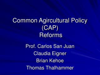 Common Agircultural Policy (CAP)  Reforms
