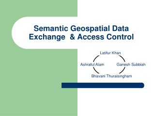 Semantic Geospatial Data Exchange  & Access Control