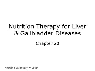 Nutrition Therapy for Liver & Gallbladder Diseases