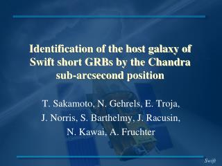 Identification of the host galaxy of  Swift short GRBs by the Chandra  sub- arcsecond  position
