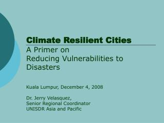 Climate Resilient Cities A Primer on Reducing Vulnerabilities to Disasters