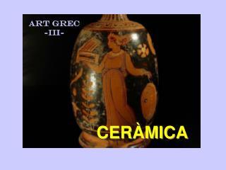ART GREC -III-