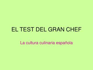 EL TEST DEL GRAN CHEF