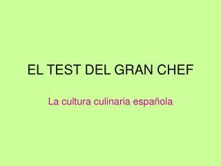 EL TEST DEL GRAN CHEF