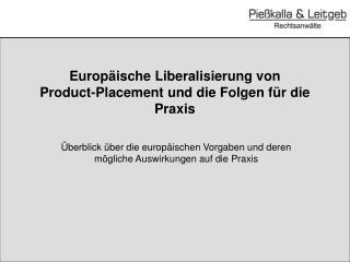 Europäische Liberalisierung von       Product-Placement und die Folgen für die Praxis