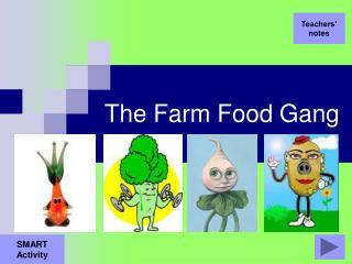 The Farm Food Gang