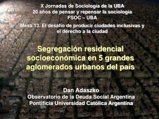 X Jornadas de Sociología de la UBA  20 años de pensar y repensar la sociología  FSOC – UBA
