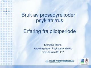 Bruk av prosedyrekoder i psykiatri/rus - Erfaring fra pilotperiode