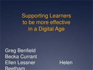 Supporting Learners to be more effective in a Digital Age