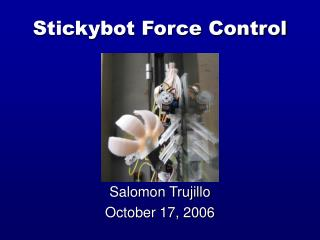 Stickybot Force Control