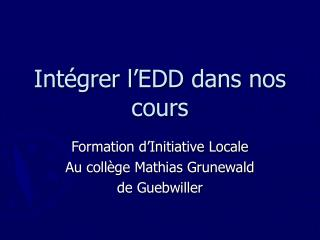 Intégrer l'EDD dans nos cours