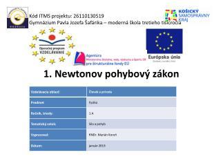 1. Newtonov pohybový zákon