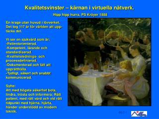 Kvalitetsvinster – kärnan i virtuella nätverk. Hipp hipp hurra, PS Kröyer 1888