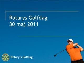 Rotarys Golfdag 30 maj 2011