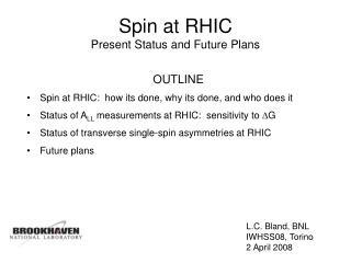 Spin at RHIC Present Status and Future Plans
