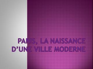 Paris, la naissance d'une ville moderne