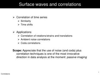 Surface waves and correlations