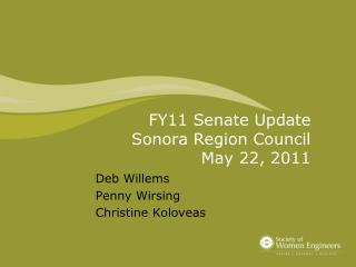FY11 Senate Update  Sonora Region Council May 22, 2011