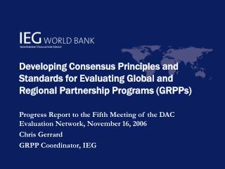 Progress Report to the Fifth Meeting of the DAC Evaluation Network, November 16, 2006