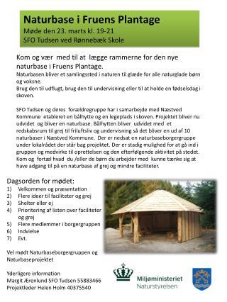 Naturbase i Fruens Plantage M�de den 23. marts kl. 19-21 SFO Tudsen ved R�nneb�k Skole