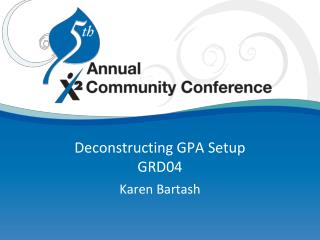 Deconstructing GPA Setup GRD04