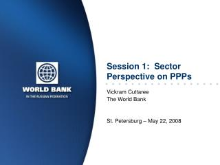 Session 1:  Sector Perspective on PPPs