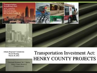 Transportation Investment Act:  HENRY COUNTY PROJECTS