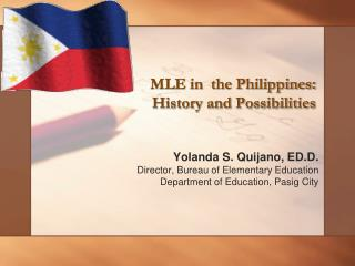 MLE in  the Philippines:  History and Possibilities