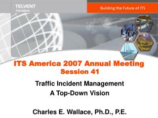 ITS America 2007 Annual Meeting Session 41