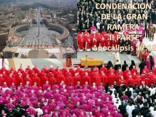 CONDENACION  DE LA  GRAN RAMERA  II PARTE Apocalipsis 17:18