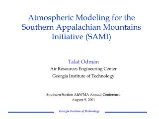 Atmospheric Modeling for the Southern Appalachian Mountains Initiative (SAMI)