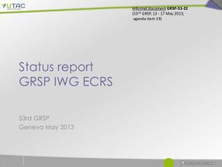 Status report GRSP IWG ECRS