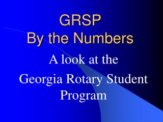 GRSP  By the Numbers