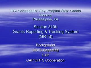 Background GRTS Reporting CAP CAP/GRTS Cooperation
