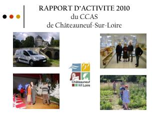 RAPPORT D'ACTIVITE 2010  du CCAS  de Châteauneuf-Sur-Loire