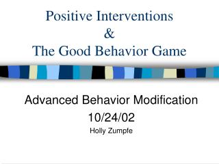 Positive Interventions & The Good Behavior Game