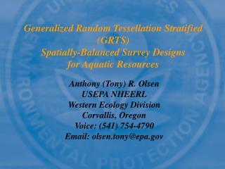 Anthony (Tony) R. Olsen USEPA NHEERL Western Ecology Division Corvallis, Oregon