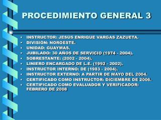 PROCEDIMIENTO GENERAL 3