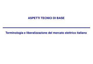 Terminologia e liberalizzazione del mercato elettrico italiano