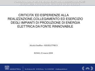 LA PRODUZIONE DI ENERGIA ELETTRICA DA FONTE RINNOVABILE HA ASSUNTO DIMENSIONI DI ASSOLUTO RILIEVO